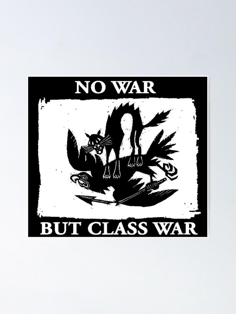 Alternate view of No War But Class War Poster