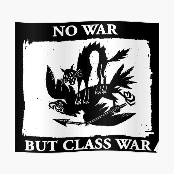 No War But Class War Poster