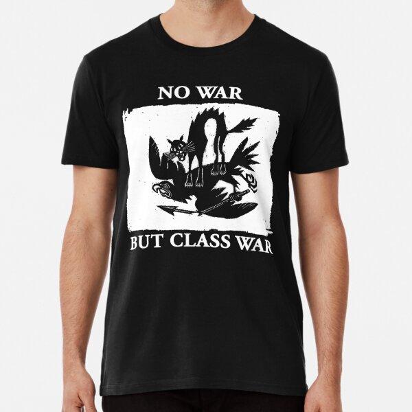 No War But Class War Premium T-Shirt