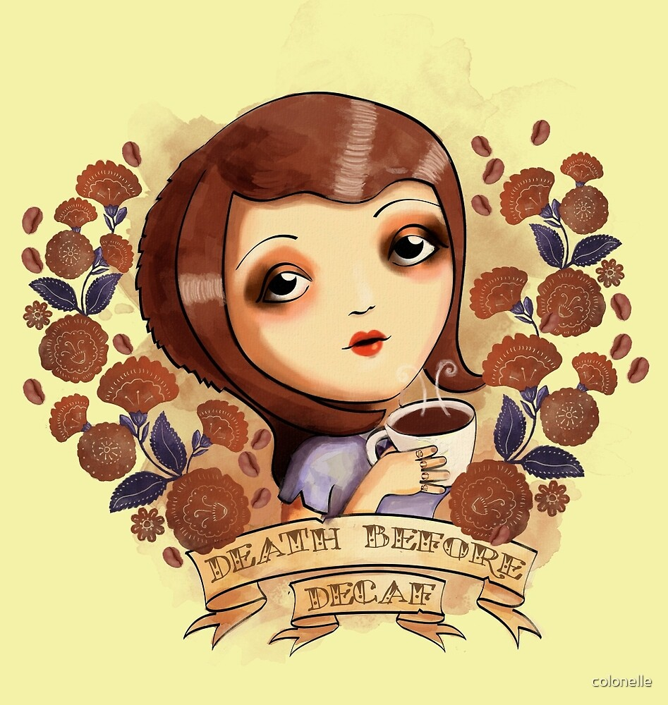 Death before Decaf by colonelle