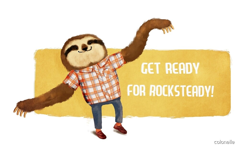 Rocksteady Sloth by colonelle
