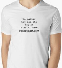 No Matter How Bad the Day is ... PHOTOGRAPHY Men's V-Neck T-Shirt