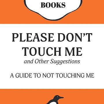 Please Don't Touch Me by itsjane