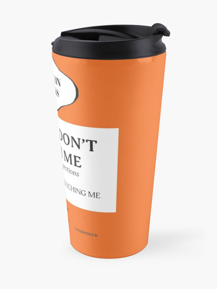Alternate view of Please Don't Touch Me Travel Mug