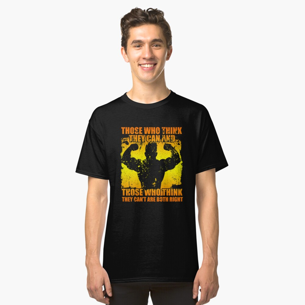 66f1fff1 Motivation Workout T-Shirt Those who think they can Classic T-Shirt