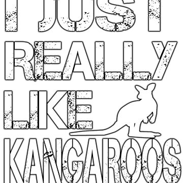 I Just Really Like Kangaroos Gift For Kangaroo Lover Australian by Kiwi-Tienda2017