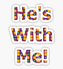 HE'S WITH ME (01) Sticker