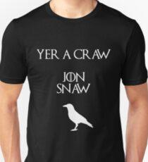Jon Snow you're a crow Unisex T-Shirt