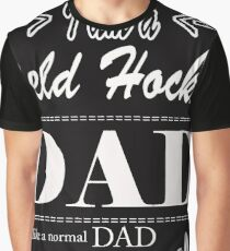Field Hockey Dad Funny Gift idea T-Shirt and More Graphic T-Shirt