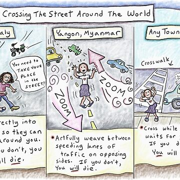 Crossing Streets Around The World (Italy, Myanmar, USA) by kpalana