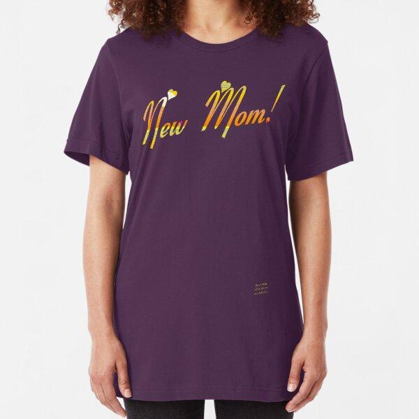 NEW MOM! Slim Fit T-Shirt
