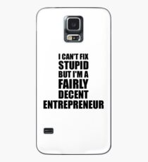 Entrepreneur Mug I Can't Fix Stupid Funny Gift Idea for Coworker Fellow Worker Gag Workmate Joke Fairly Decent Hülle & Skin für Samsung Galaxy
