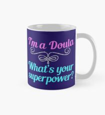 I'm A Doula, What's Your Superpower? Mug