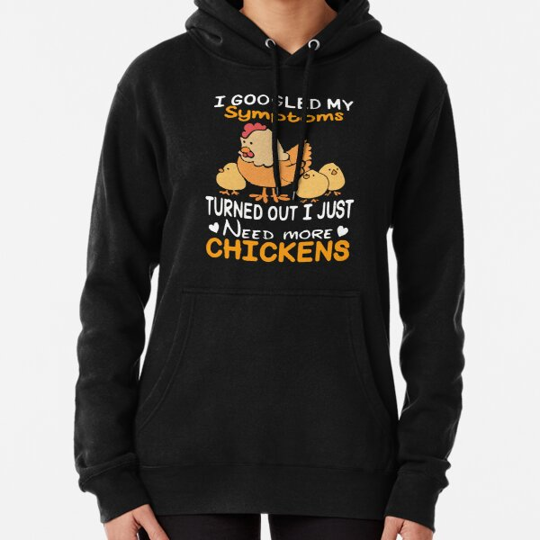 I need more Chickens Pullover Hoodie