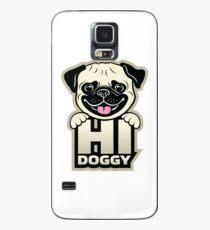 Mops - Hi Doggy - Hunde Hülle & Klebefolie für Samsung Galaxy
