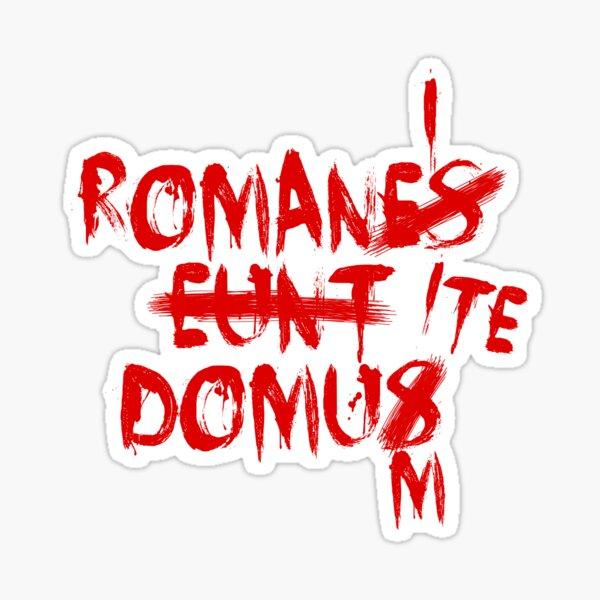 "Romanes Eunt Domus ""Romans Go Home"" Corrected Sticker"