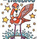 Be Fabulous - Animals of Inspiration Flamingo Illustration by mellierosetest