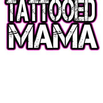 Tattooed Mama Gift For Mom With Tattoos by Kiwi-Tienda2017