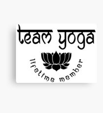 Team Yoga Lifetime Member design Canvas Print