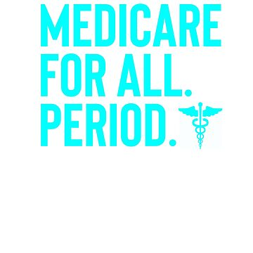 Healthcare for all - Medicare for all by queendeebs