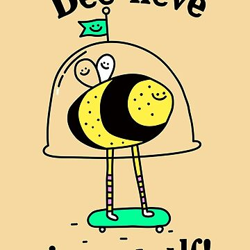 Bee-lieve in yourself! by blitzcheese