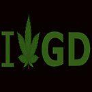 I Love GD by Ganjastan