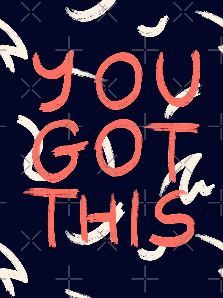 YOU GOT THIS #redbubble #motivational by designdn