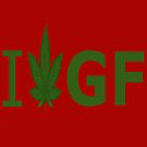 I Love GF by Ganjastan