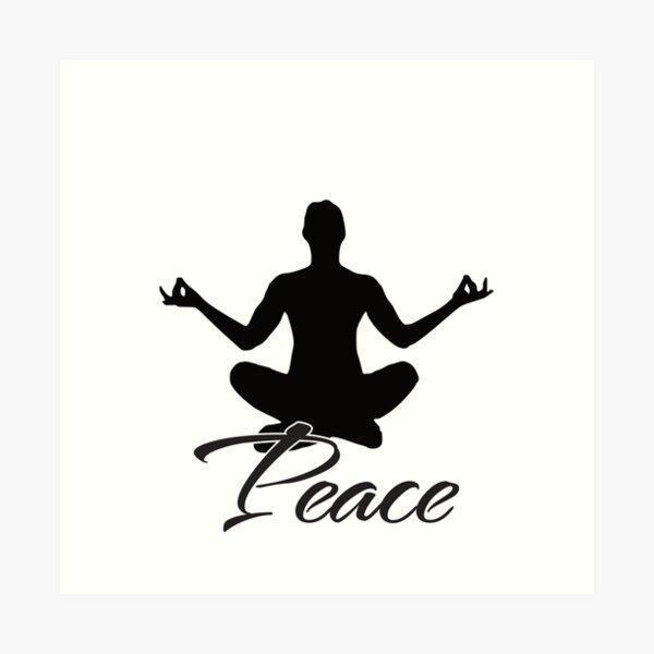 Peace Relax unwind Meditate Yoga Design Art Print