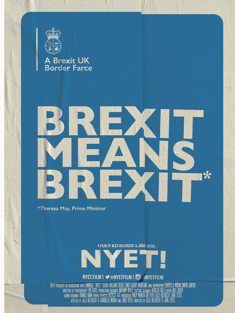 Brexit Means Brexit T-Shirt by nyetfilm