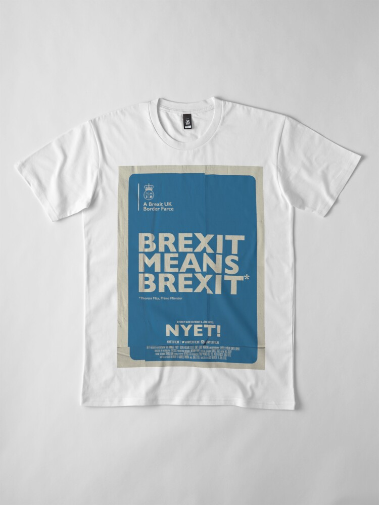 Alternate view of Brexit Means Brexit T-Shirt Premium T-Shirt