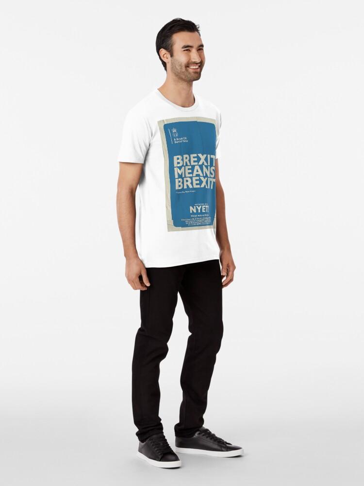 Alternate view of Brexit Means Brexit T-Shirt Premium T-Shirt