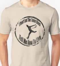 I Don't Let The Tame Ones Tell Me How To Live Slim Fit T-Shirt