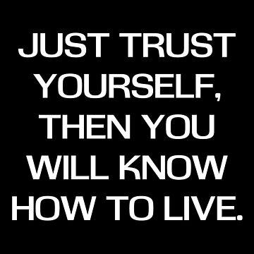 Just trust yourself  von tw07