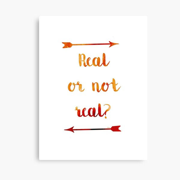 Real or not Real? Real Canvas Print