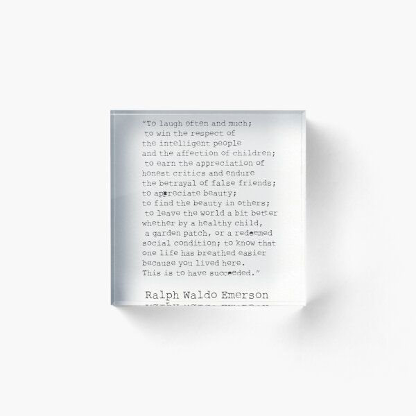"""""""To laugh often and much;"""" Ralph Waldo Emerson quote Acrylic Block"""