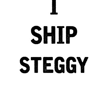 I Ship Steggy by julia1798