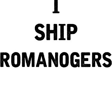 I Ship Romanogers by julia1798