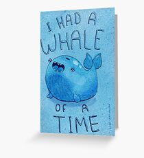 I had a Whale of a Time Greeting Card