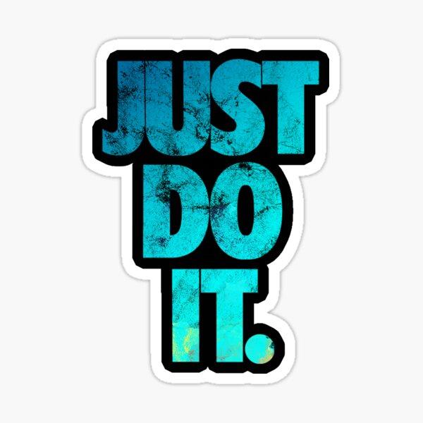 JUST DO IT. Sticker