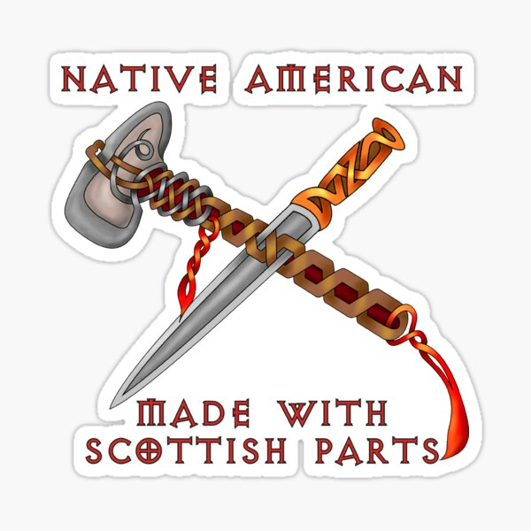 Native American Made With Scottish Parts Sticker