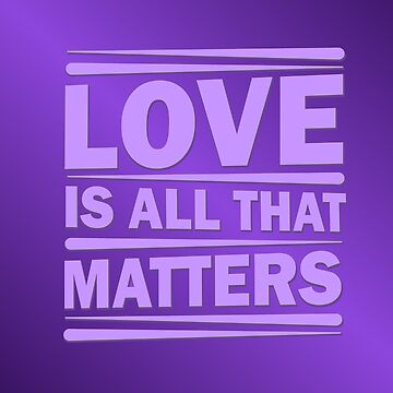 Love Is All That Matters by AMagicalJourney