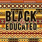 Black and Educated by MariMansfield
