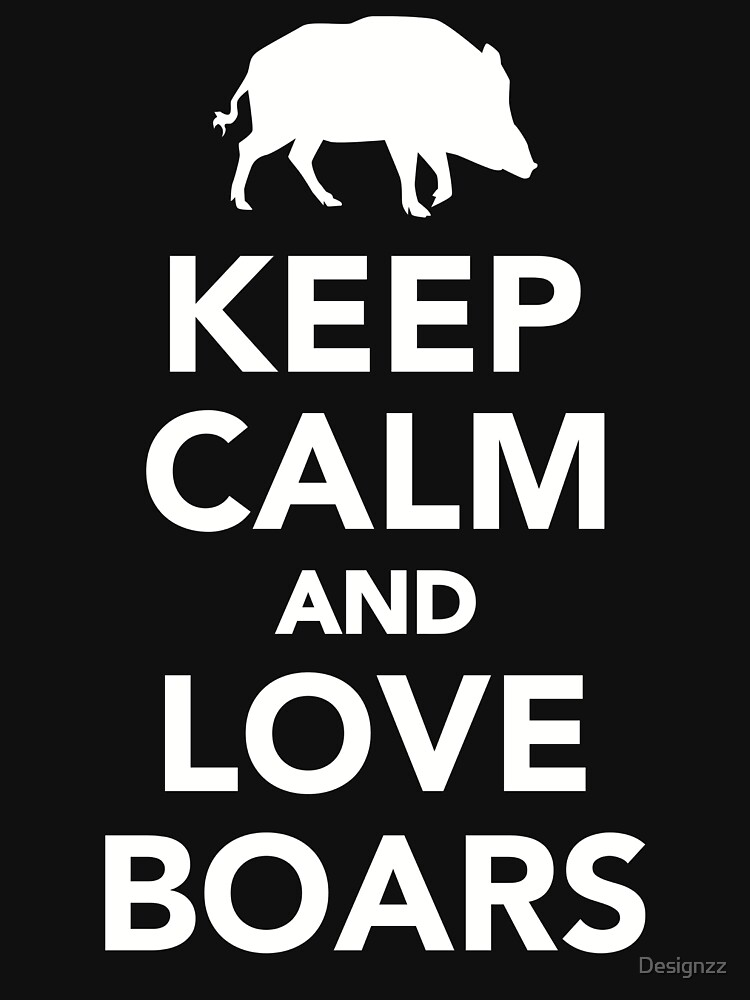 Keep calm and love Boars by Designzz