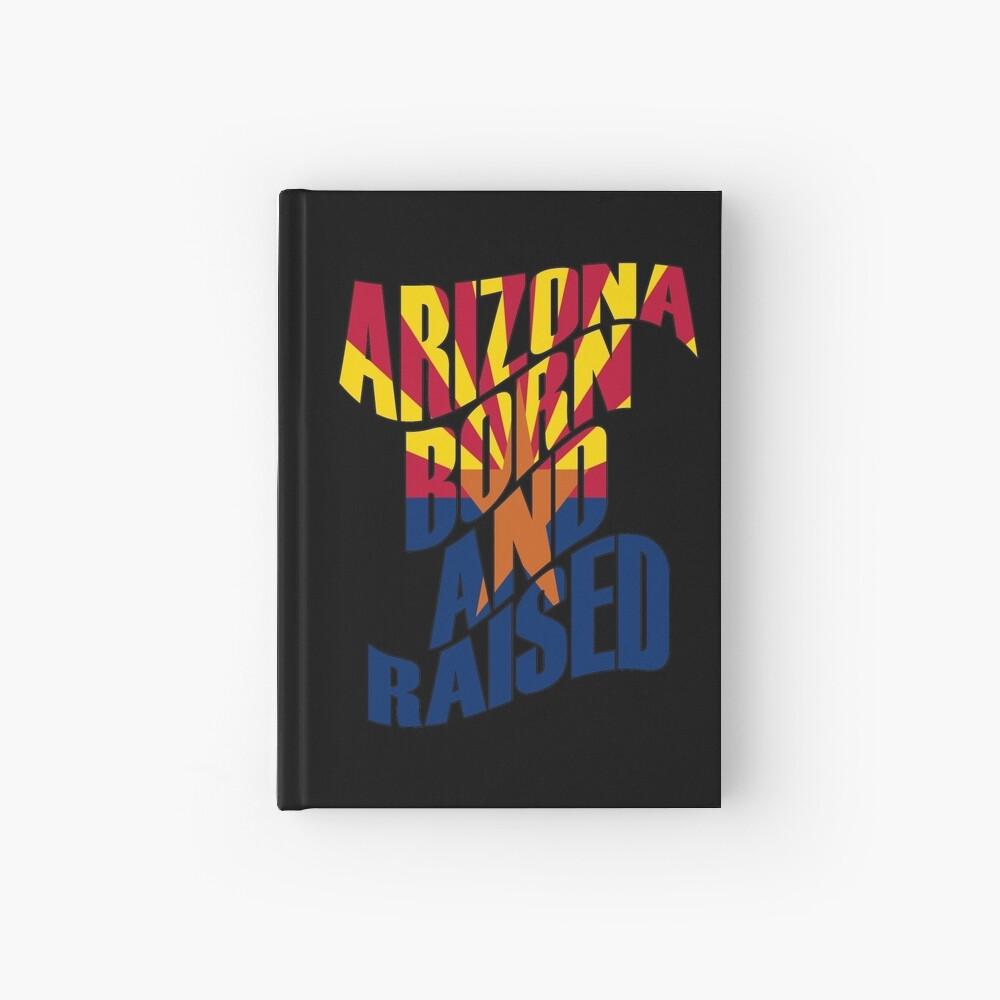 Arizona geboren und aufgewachsen Notizbuch