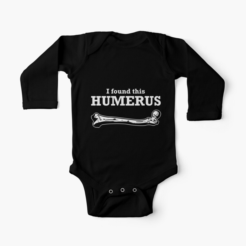 I Found This Humerus Funny Forensic Medical Gifts Baby One Piece By Wowsomegifts Redbubble