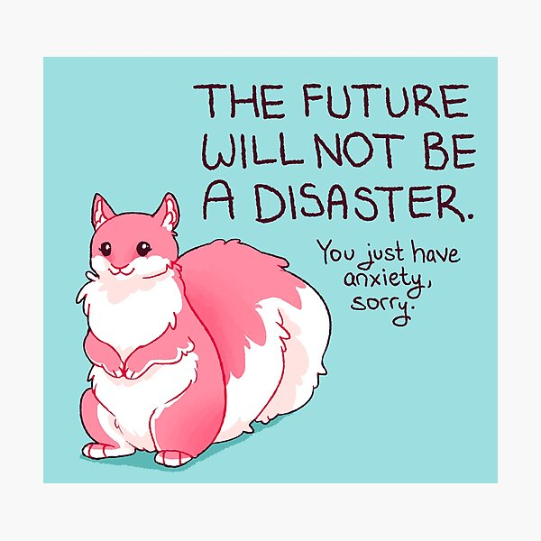 """""""The Future Will Not Be a Disaster"""" Squirrel Photographic Print"""