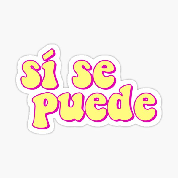 si se puede (yellow with pink outline) Sticker