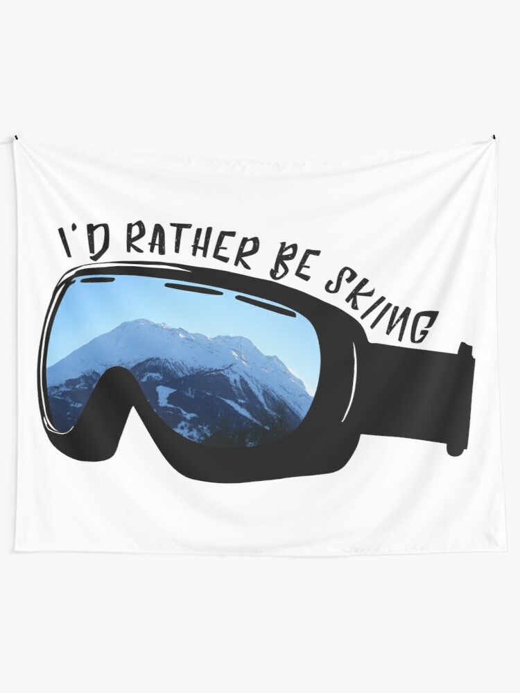 Alternate view of I'd Rather Be Skiing - Goggles Tapestry
