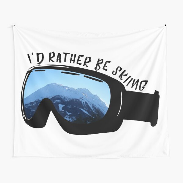 I'd Rather Be Skiing - Goggles Tapestry